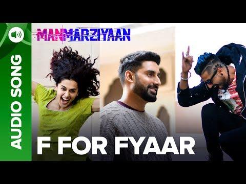 F For Fyaar   Full Audio Song   Manmarziyaan   Abhishek Bachchan, Taapsee Pannu & Vicky Kaushal