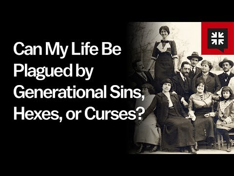 Can My Life Be Plagued by Generational Sins, Hexes, or Curses? // Ask Pastor John