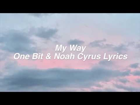 connectYoutube - My Way || One Bit & Noah Cyrus Lyrics