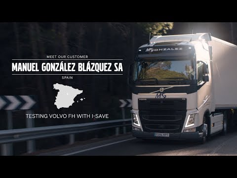 Volvo Trucks ? Testing Volvo FH with I-Save ? Meet our customer: Manuel Gonzalez Transportes