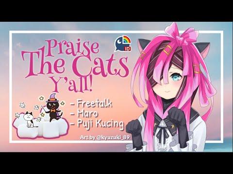 【Freetalk】Praise The Cats Y'all!【NIJISANJI ID】