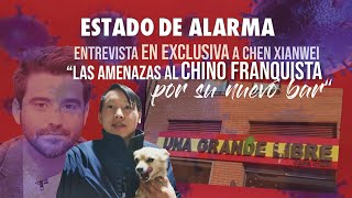 Las AMENAZAS al CHINO FRANQUISTA por su nuevo BAR, Javier NEGRE entrevista a Chen Xianwei