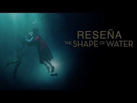 Videoreseña – The Shape of Water