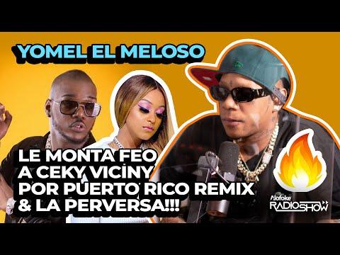 YOMEL EL MELOSO LE MONTA FEO A CEKY VICINY POR PUERTO RICO REMIX & LA PERVERSA!!!