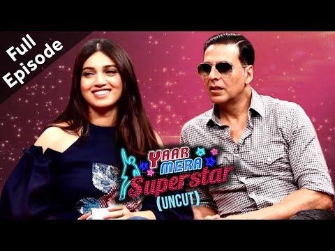 Akshay Kumar & Bhumi Pednekar   Toilet: Ek Prem Katha   Yaar Mera Superstar