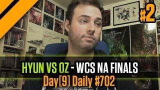 Day[9] Daily #702 - Hyun vs Oz - WCS NA Finals P2