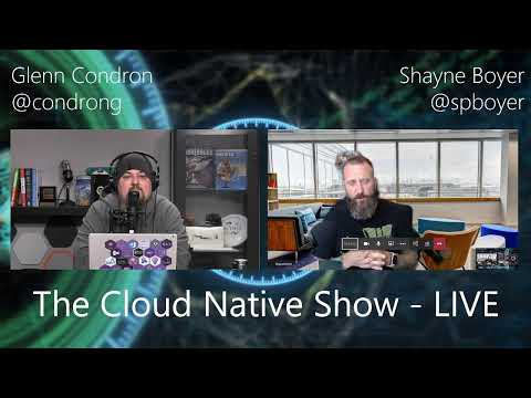 The Cloud Native Show - LIVE: Ep. 1