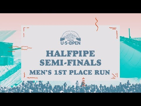 2018 Burton U·S·Open Men?s Halfpipe Semi-Finals ? 1st Place Run