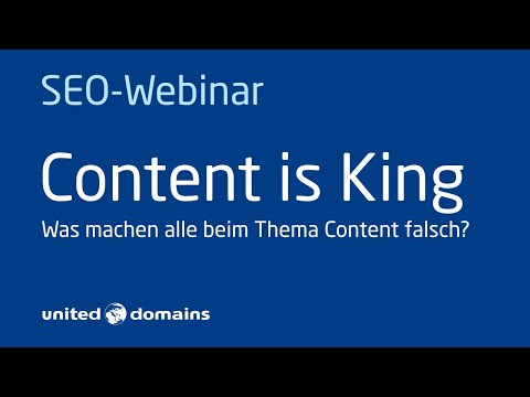 SEO: Content is King. Was machen alle beim Thema Content falsch? Ein united-domains Webinar