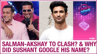Salman-Akshay to CLASH at box-office?   Sushant googled his name before suicide   E-Town News Full - ZOOMDEKHO