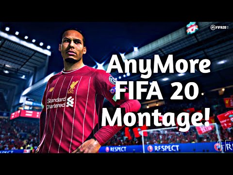 Anymore ❎  FIFA 20 Montage