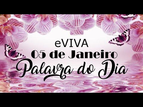PALAVRA DE DEUS PARA HOJE 05 DE JANEIRO eVIVA MENSAGEM MOTIVACIONAL PARA REFLEXÃO DE VIDA