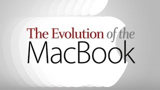 The evolution of Apple's MacBook
