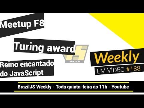 Weekly #188  - Turing award, Meetup F8 e o reino encantado do JavaScript