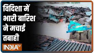 एमपी के विदिशा में भारी बारिश से बाढ़ जैसे हालत, कई कच्चे मकान ढहे - INDIATV