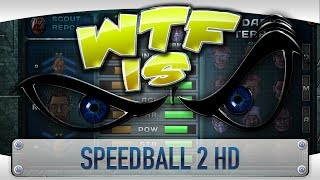 ? WTF Is... - Speedball 2 HD ?