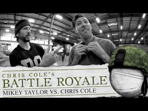 Chris Cole & Mikey Taylor - Battle Royale