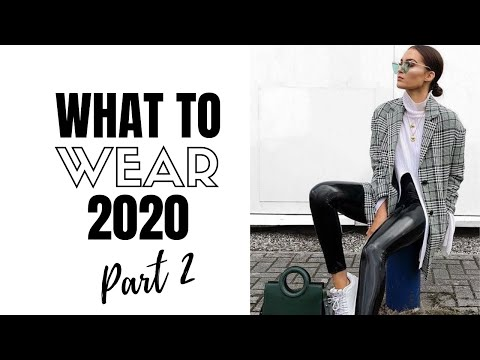 Video: Top Wearable Fashion Trends 2020 Part 2 | How To Style