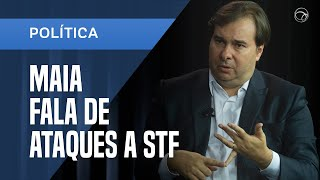 RODRIGO MAIA FALA DE ATAQUES AO STF E PODERES