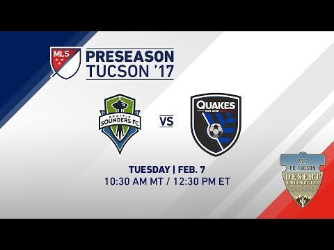 Seattle Sounders vs SJ Earthquakes | Desert Friendlies 2017 | LIVE