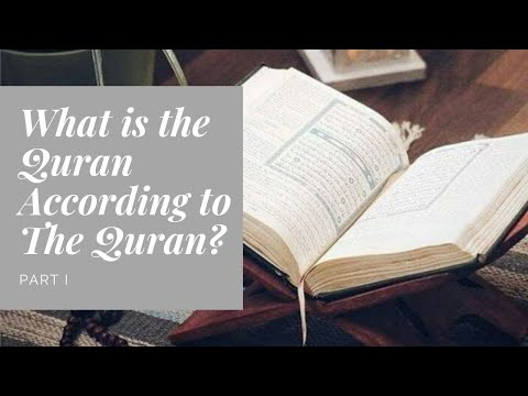 What is the Quran According to the Quran? Part I