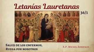 36 Salud de los enfermos, ruega por nosotros | Letani?as Lauretanas 1/3