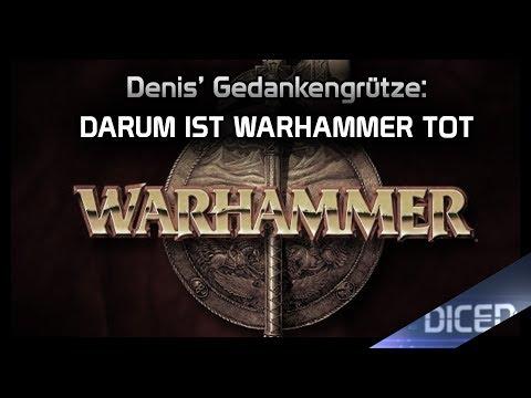 Darum ist Warhammer Tot |  Denis' Gedankengrütze über das Ende von Warhammer Fantasy | DICED