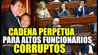 ACCIÓN POPULAR PROPONE CADENA PERPETUA PARA ALTOS FUNCIONARIOS QUE COMENTAN ACTOS DE CORRUPTOS