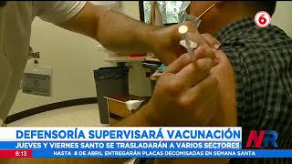 Defensoría supervisará vacunación contra COVID-19 durante Semana Santa
