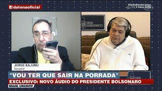 KAJURU REVELA ÁUDIO DE BOLSONARO SOBRE CPI | BRASIL URGENTE