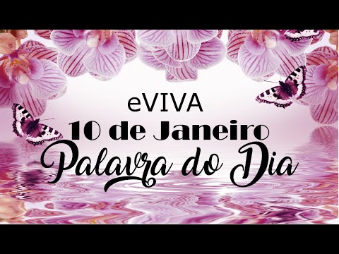 PALAVRA DE DEUS PARA HOJE 10 DE JANEIRO eVIVA MENSAGEM MOTIVACIONAL PARA REFLEXÃO DE VIDA