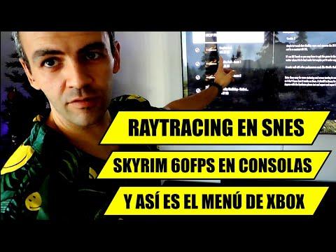 Ray Tracing en SNES, SKYRIM a 60 FPS en la Series X y así es el menú de la XBOX - LUCIANO ONFIRE