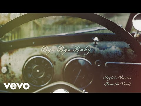 Taylor Swift - Bye Bye Baby (Taylor's Version) (From The Vault) (Lyric Video)
