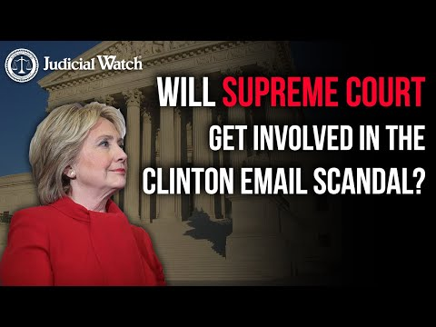 Supreme Court Fight Over Clinton Emails – Key Background!