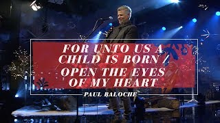 For Unto Us a Child Is Born / Open the Eyes of My Heart - Paul Baloche