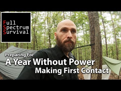 Are You Prepared For A Year Without Power  - Making First Contact