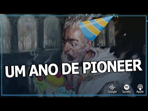 Podcast #020 Um ano de Pioneer