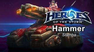 Heroes of the Storm - 'Slamba Mamba Jamba' Hammer Build