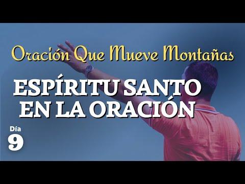 Día #9 Espíritu Santo En La Oración | Oración Que Mueve Montañas