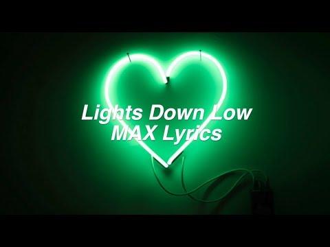 connectYoutube - Lights Down Low || MAX Lyrics