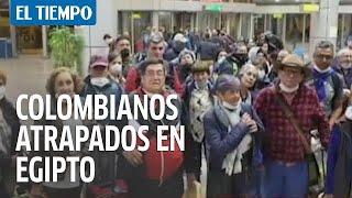 59 colombianos están atrapados en Egipto durante crisis por coronavirus