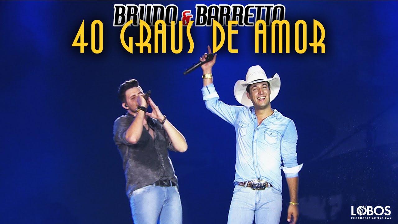 40 graus de amor - Bruno e Barretto