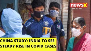 China study: India to witness steady rise in COVID cases |NewsX - NEWSXLIVE