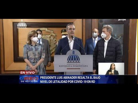 Presidente Luis Abinader resalta el bajo nivel de letalidad por COVID-19