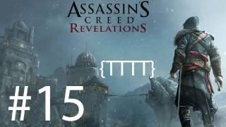 Assassins Creed Revelations - Walkthrough Gameplay - Part 15 [HD] (X360/PS3)