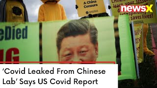 'Covid Leaked From Chinese Lab' | US Covid Report Exposes Xi  | NewsX - NEWSXLIVE