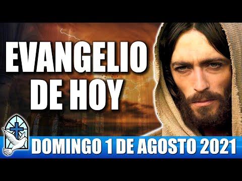 Evangelio De Hoy DOMINGO 1 De AGOSTO 2021 El Evangelio Del Día De Hoy