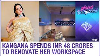 Kangana Ranaut spends whopping INR 48 crores to renovate her dream workspace - ZOOMDEKHO