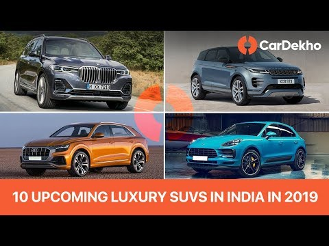 10 Upcoming Luxury SUVs in India in 2019 with Prices & Launch Dates - X7, Q8, New Evoque & More!