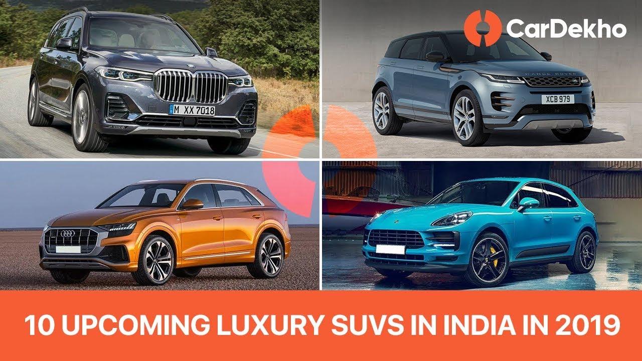 10 अपकमिंग लक्ज़री एसयूवी भारत में in 2019 with prices एन्ड launch dates - एक्स7, क्यू8, न्यू evoque एन्ड more!